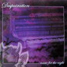 "Despairation ""Music For The Night"" CD"