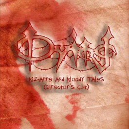 "Dying ""Bizarre And Bloody Tales (Director's Cut)"" digiCD"