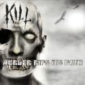 "Kill ""Murder Rips Its Path"" digiCD"