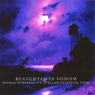 "Benighted in Sodom ""Dismal Ethereality: Stellar Celestial Void"" CD"