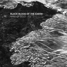 "Black Blood of the Earth ""Wave of Cold"" MCD"