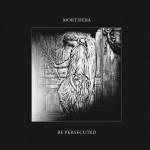 Mortifera vs Be Persecuted