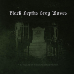 Black Depths Grey Waves